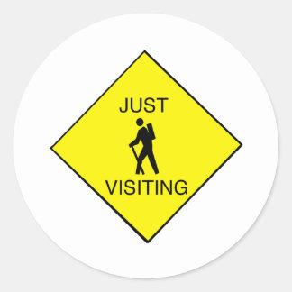 Just Visiting Sign Round Sticker