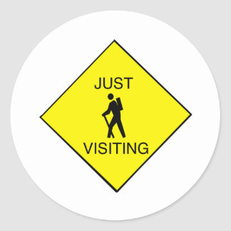 Just Visiting Sign Round Sticker