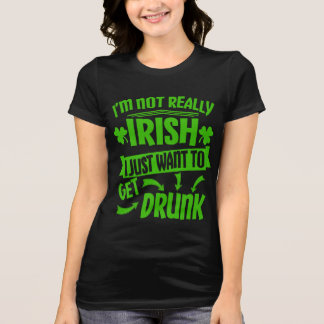 Just Wanna Get Drunk St Paddys Day Funny Quote T-Shirt
