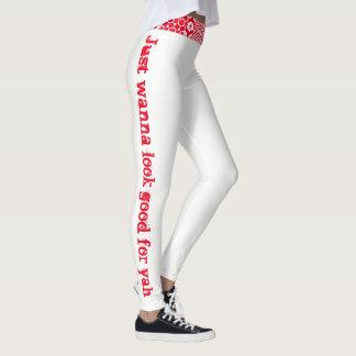 Just Wanna Look Good For Yah Leggings