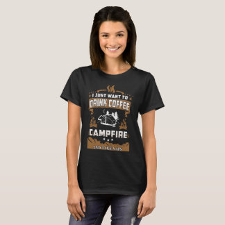 Just Want To Drink Coffee Campfire Take Naps Shirt
