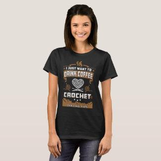 Just Want To Drink Coffee Crochet Take Naps Tshirt