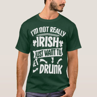 Just Want to Get Drunk T-Shirt