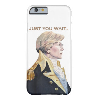 Just You Wait Elizabeth Warren I Phone Case