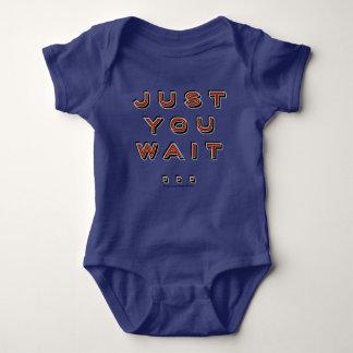 Just you wait - infant body suit baby bodysuit