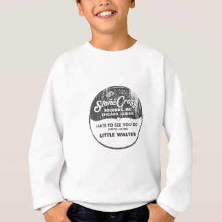 Just  Your Fool Stone Crazy Records Sweatshirt
