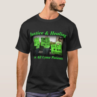 Justice and Healing for all Lyme Patients T-Shirt