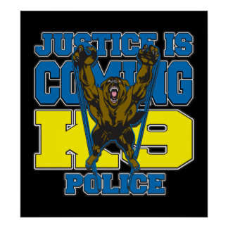 Justice is Coming K9 Police Print