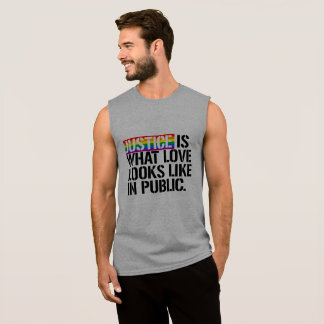 Justice is what love looks like in Public - - LGBT Sleeveless Shirt