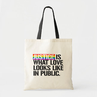Justice is what love looks like in Public - - LGBT Tote Bag