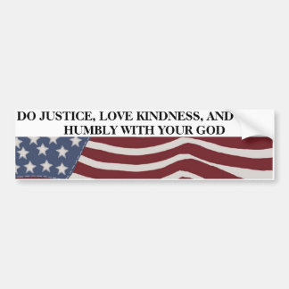 Justice, Kindness, and Humility Bumper Sticker