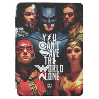 Justice League | You Can't Save The World Alone iPad Air Cover