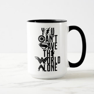 Justice League | You Can't Save The World Alone Mug
