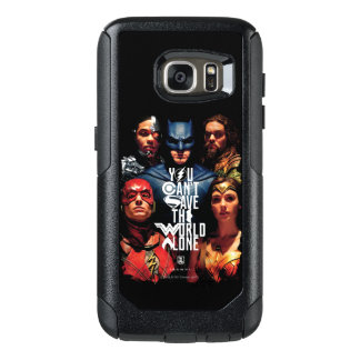 Justice League | You Can't Save The World Alone OtterBox Samsung Galaxy S7 Case