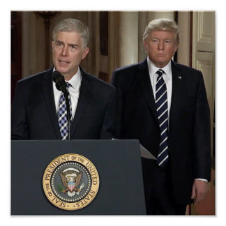 Justice Neil Gorsuch With President Donald Trump Poster