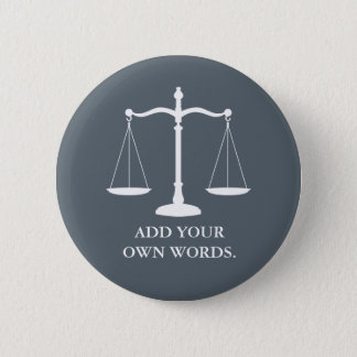 Justice Scales Custom Text Lawyer 6 Cm Round Badge