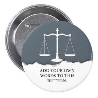 Justice Scales Custom Text Lawyer 7.5 Cm Round Badge