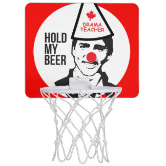 Justin Trudeau Hold my Beer Clown Canada Mini Basketball Hoop