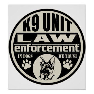 K9 Unit In Dogs We Trust Poster