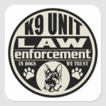 K9 Unit In Dogs We Trust Square Sticker