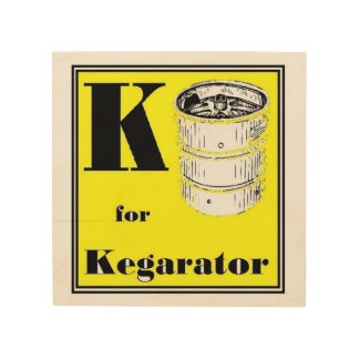 K for Kegarator Wood Wall Art