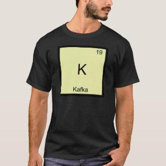 K - Kafka Funny Chemistry Element Symbol T-Shirt