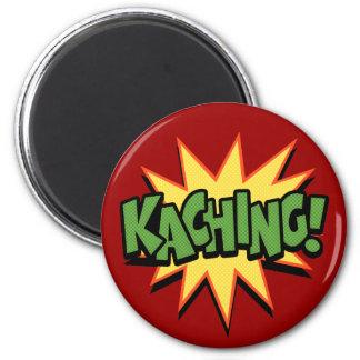 Kaching! 6 Cm Round Magnet