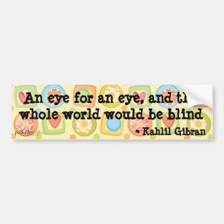 Kahlil Gibran Forgiveness Sticker Bumper Sticker