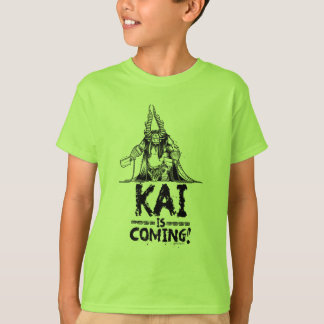 Kai is Coming! T-Shirt