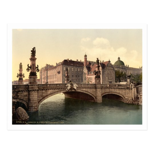 Kaiser Wilhelms Bridge, Berlin, Germany Postcard