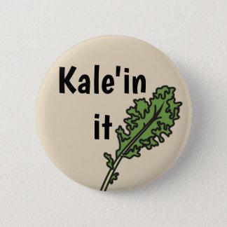 """""""Kale'in it"""" Veggie Pun Button"""