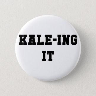 Kaleing It 6 Cm Round Badge