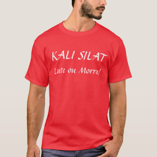KALI SILAT, Fights or Dies! T-Shirt