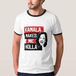 Kamala Makes Me Holla - T-Shirt