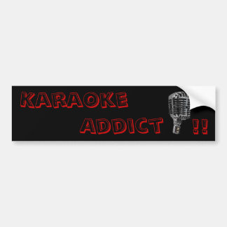 Karaoke Addict !! Bumper Sticker