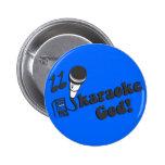 Karaoke God 6 Cm Round Badge
