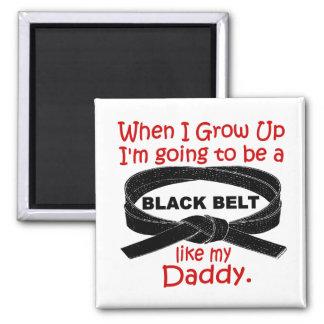 KARATE Black Belt Like My Daddy 1 Square Magnet