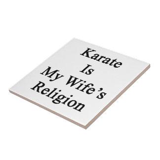 Karate Is My Wife's Religion Ceramic Tiles