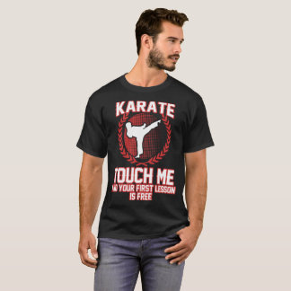 KARATETOUCH ME AND YOUR FIRST LESSON IS FREE T-Shirt