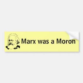 Karl Marx was a Moron Bumper Sticker
