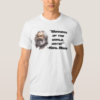 """Karl Marx """"Workers of the world, unite!"""" T-Shirt"""