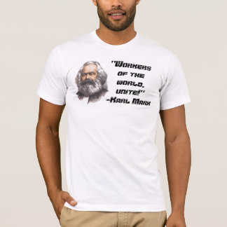 "Karl Marx ""Workers of the world, unite!"" T-Shirt"