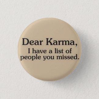 Karma Button Pin