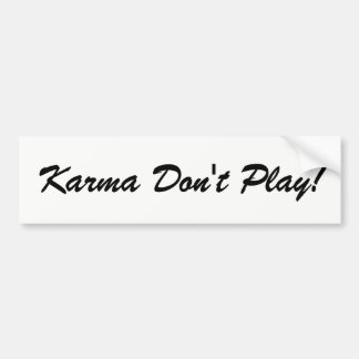 Karma Don't Play Bumper Sticker