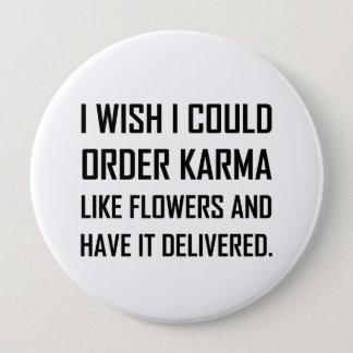 Karma Like Flowers Delivered Joke 10 Cm Round Badge