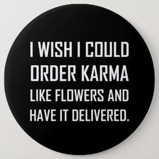 Karma Like Flowers Delivered Joke 6 Cm Round Badge
