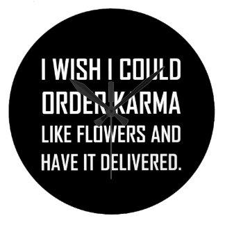 Karma Like Flowers Delivered Joke Large Clock