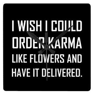 Karma Like Flowers Delivered Joke Square Wall Clock