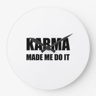 Karma Made Me Do It Clock