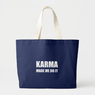Karma Made Me Do It Large Tote Bag